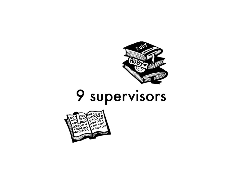 9 supervisors