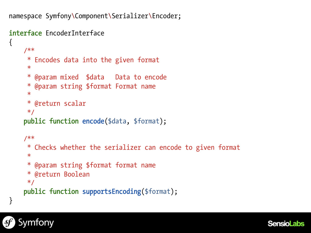 namespace Symfony\Component\Serializer\Encoder;...