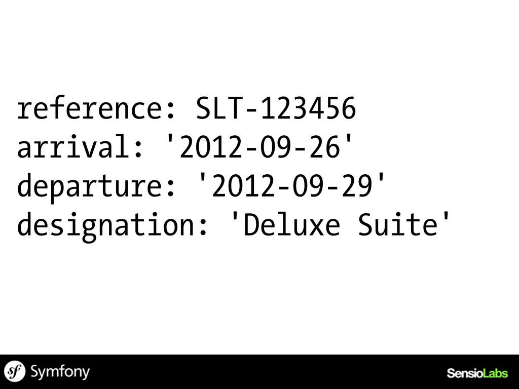 reference: SLT-123456 arrival: '2012-09-26' dep...