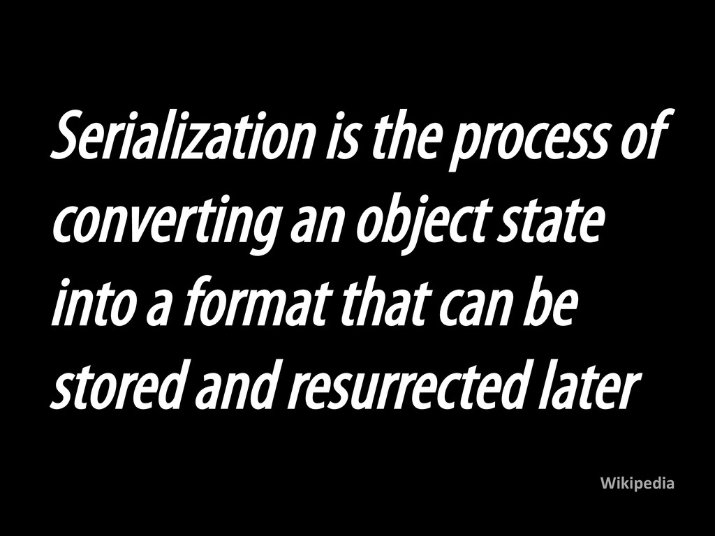 Serialization is the process of converting an o...