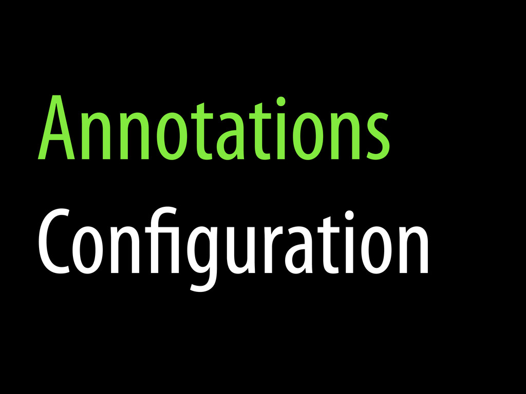 Annotations Con guration