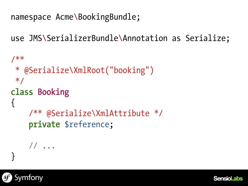 namespace Acme\BookingBundle; use JMS\Serialize...