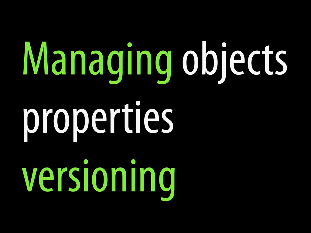 Managing objects properties versioning