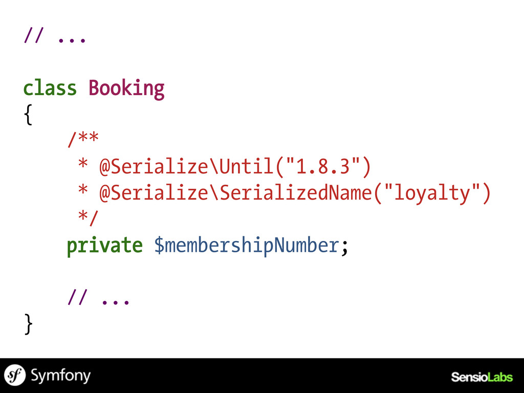 "// ... class Booking { /** * @Serialize\Until(""..."