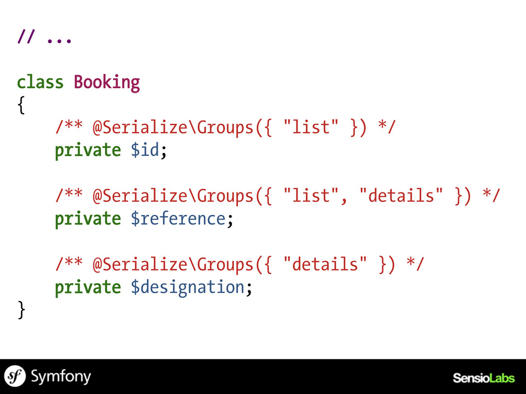// ... class Booking { /** @Serialize\Groups({ ...