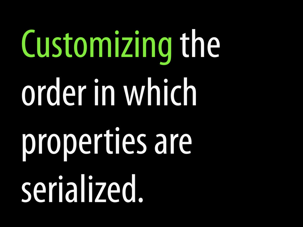 Customizing the order in which properties are s...
