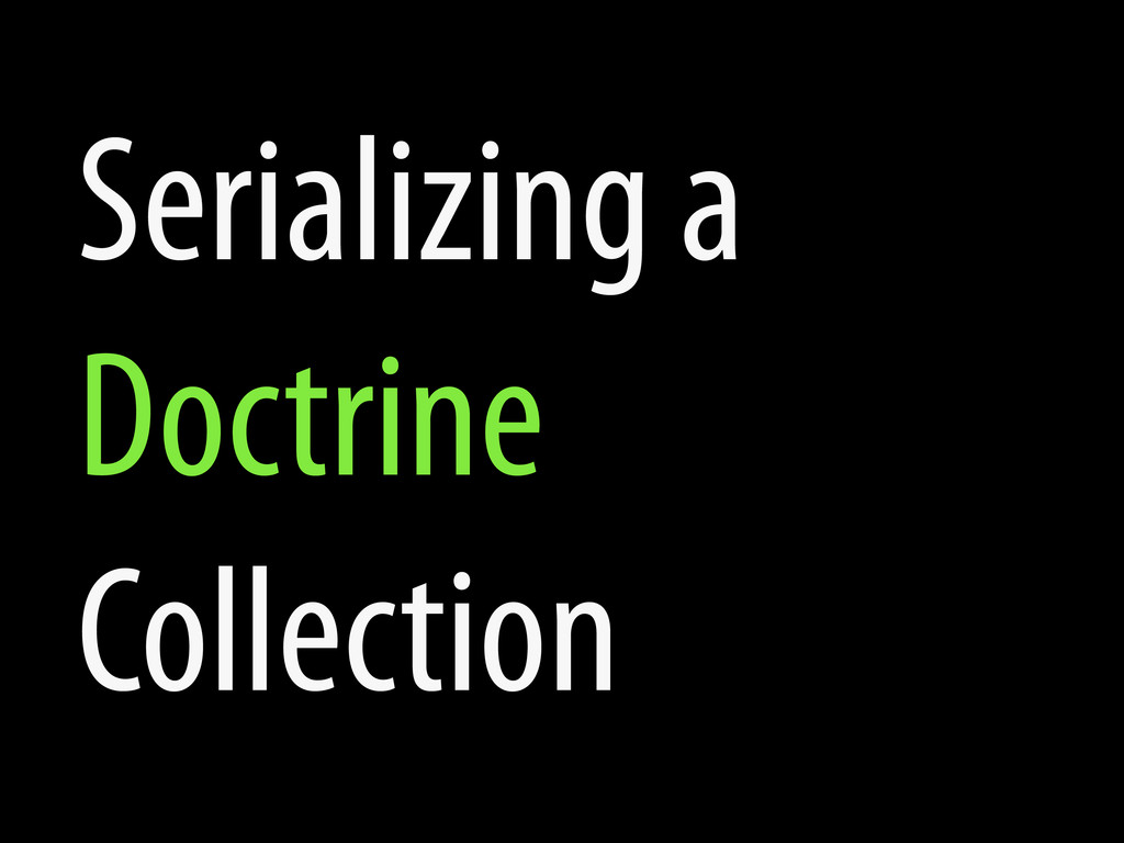 Serializing a Doctrine Collection