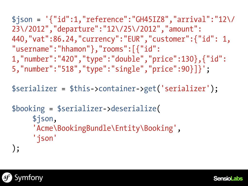 "$json = '{""id"":1,""reference"":""GH45IZ8"",""arrival..."