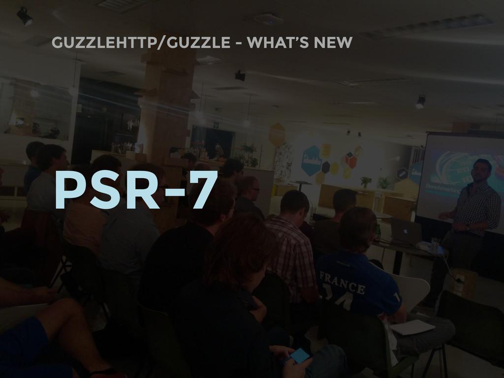 GUZZLEHTTP/GUZZLE - WHAT'S NEW PSR-7