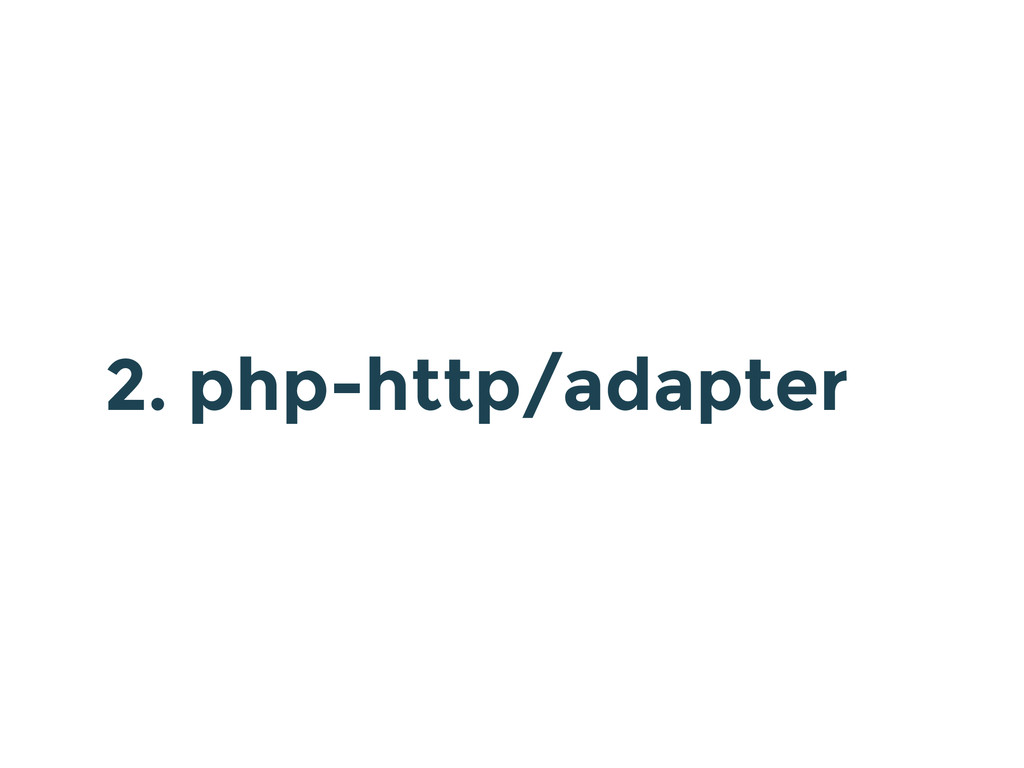 2. php-http/adapter