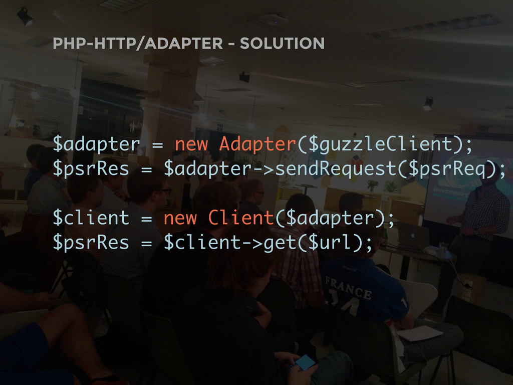 PHP-HTTP/ADAPTER - SOLUTION $adapter = new Adap...
