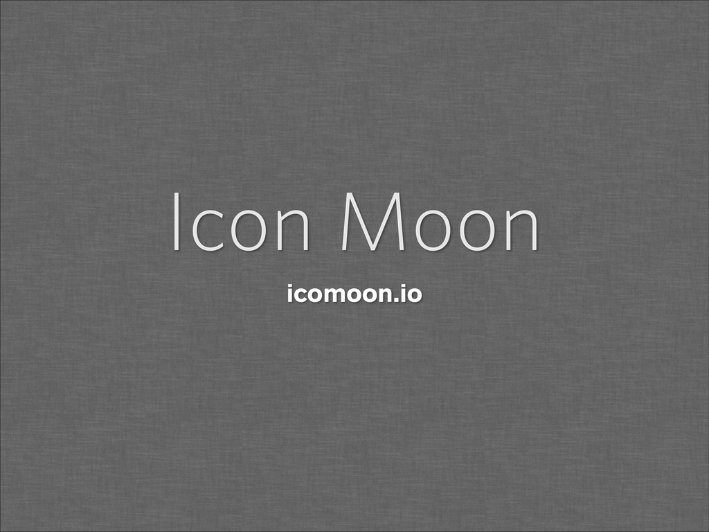 Icon Moon icomoon.io