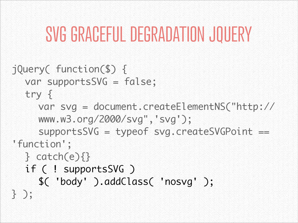 jQuery( function($) { var supportsSVG = false; ...