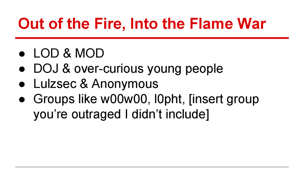 Out of the Fire, Into the Flame War ● LOD & MOD...