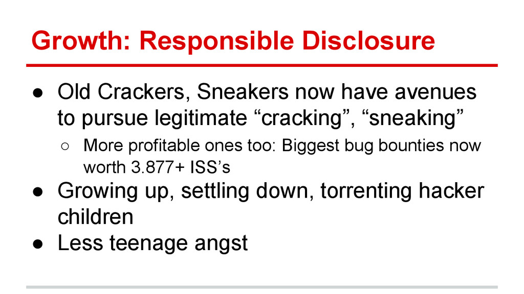 Growth: Responsible Disclosure ● Old Crackers, ...