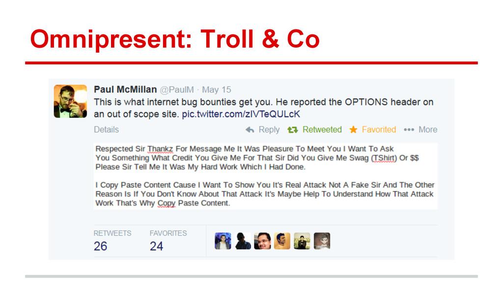 Omnipresent: Troll & Co