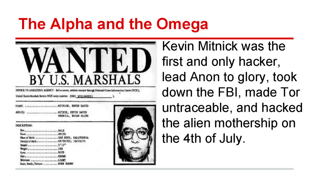 The Alpha and the Omega Kevin Mitnick was the f...