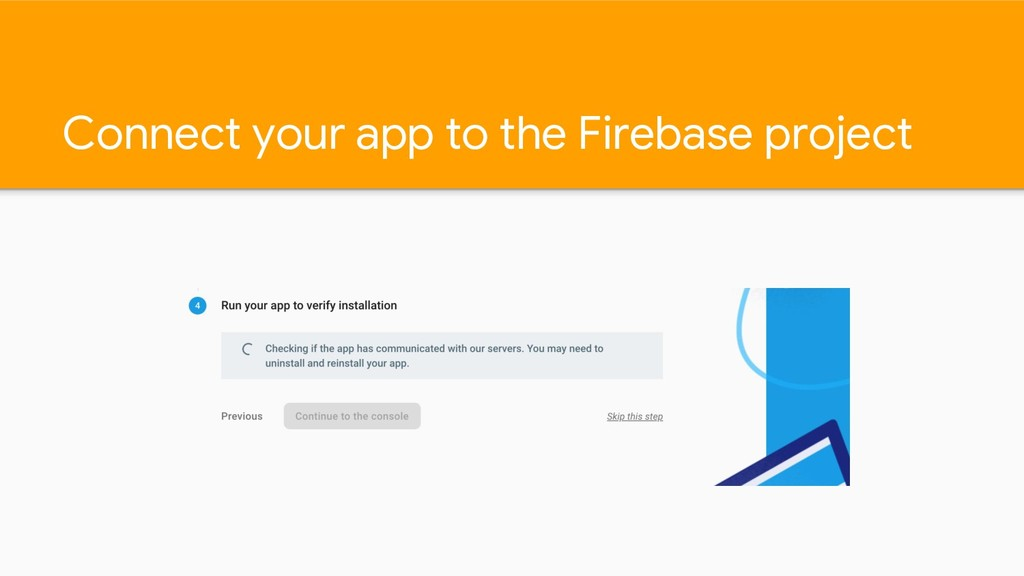 Connect your app to the Firebase project