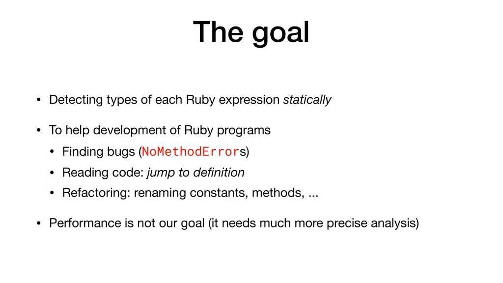 The goal • Detecting types of each Ruby express...
