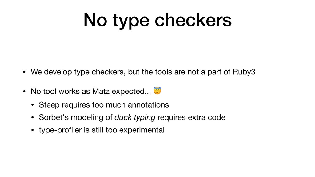No type checkers • We develop type checkers, bu...