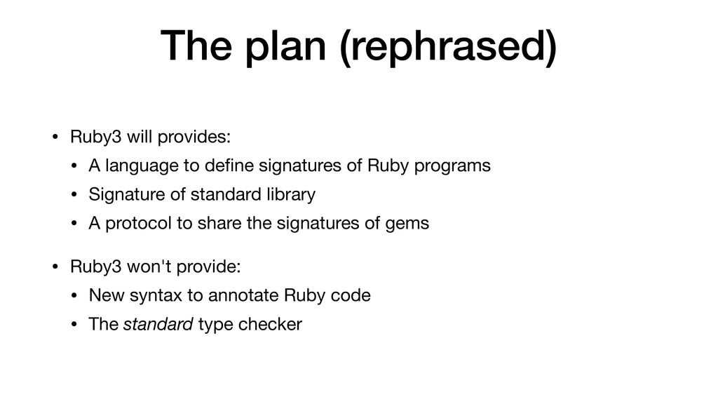 The plan (rephrased) • Ruby3 will provides:  • ...
