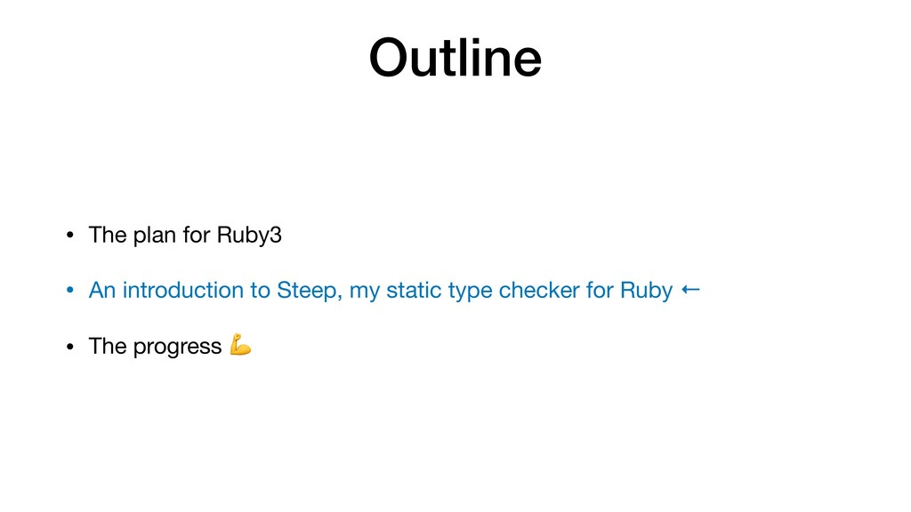 Outline • The plan for Ruby3  • An introduction...