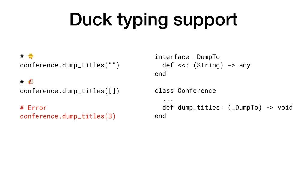 Duck typing support interface _DumpTo def <<: (...