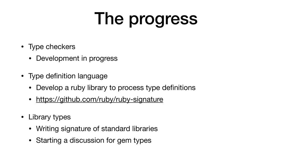 The progress • Type checkers  • Development in ...