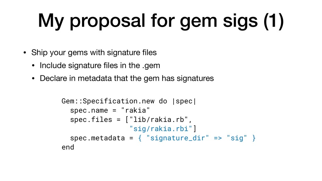 My proposal for gem sigs (1) • Ship your gems w...