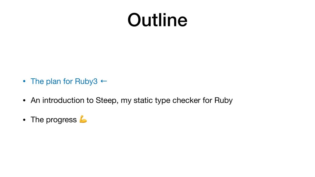 Outline • The plan for Ruby3 ←  • An introducti...