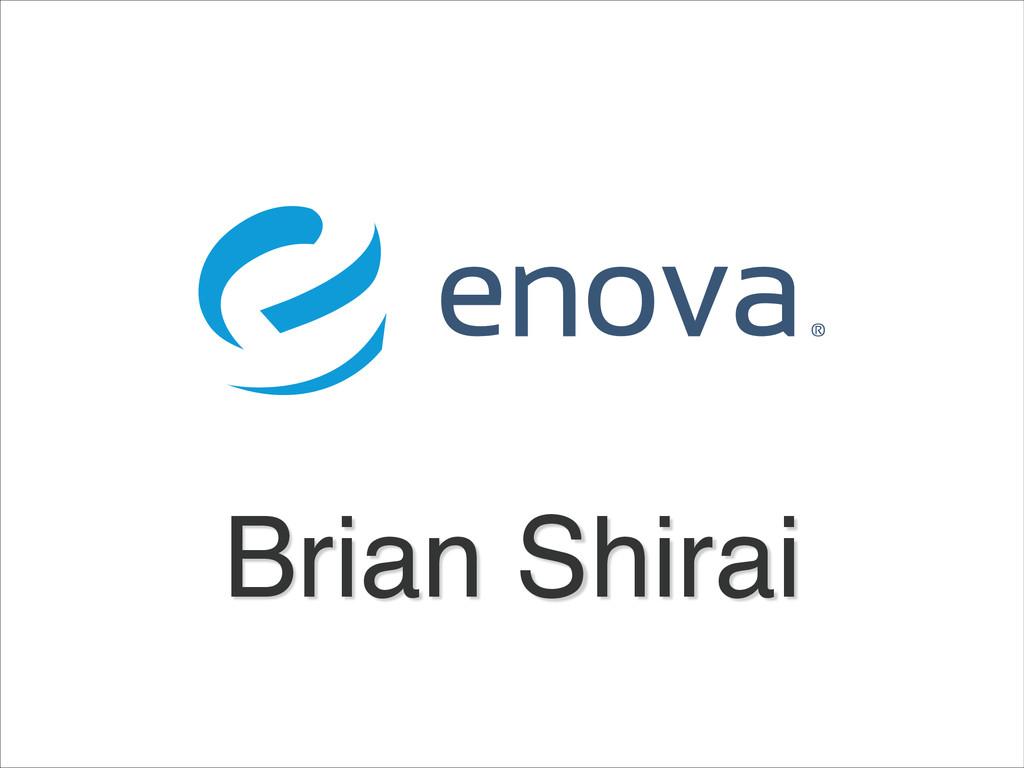 Brian Shirai