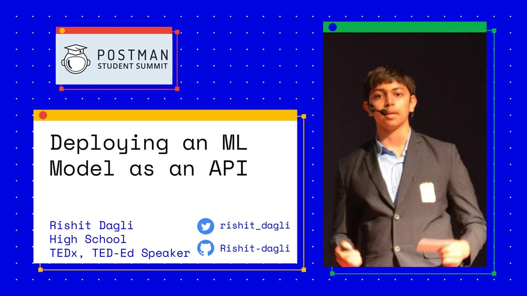Deploying an ML Model as an API Rishit Dagli Hi...