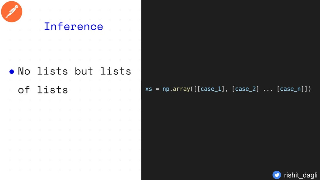 ● No lists but lists of lists Inference rishit_...
