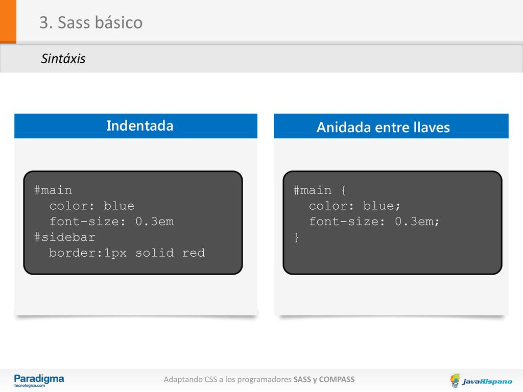 3. Sass básico Sintáxis Adaptando CSS a los pro...