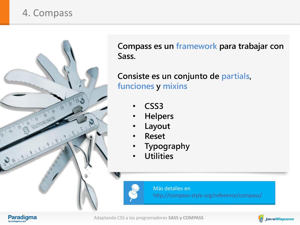 4. Compass Compass es un framework para trabaja...