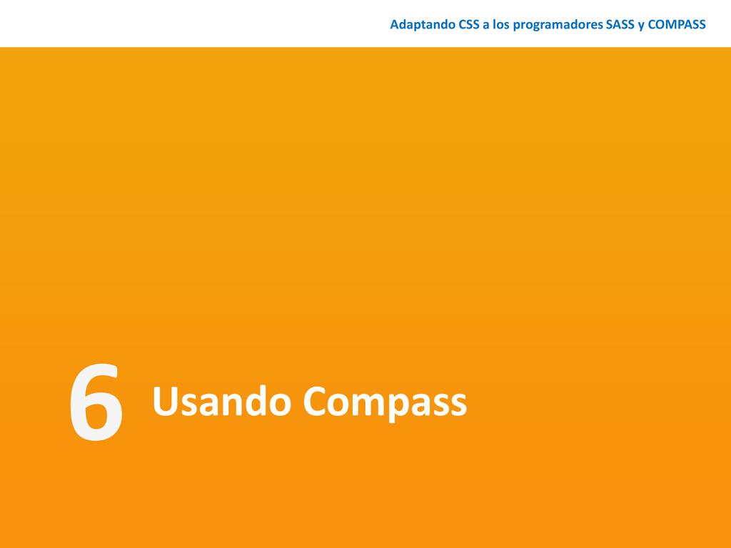 Usando Compass Adaptando CSS a los programadore...