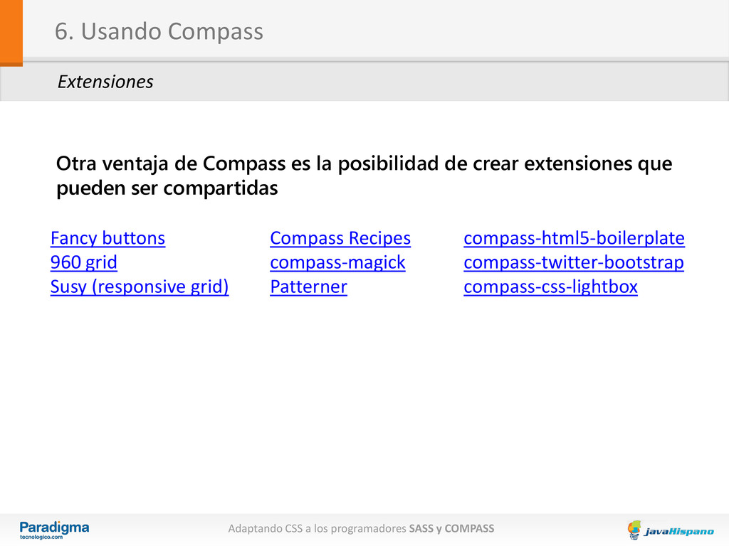 6. Usando Compass Extensiones Otra ventaja de C...