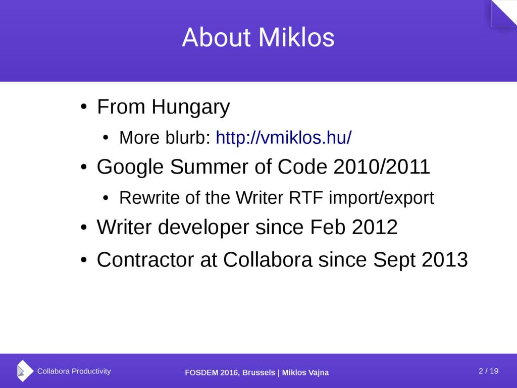 2 / 19 FOSDEM 2016, Brussels   Miklos Vajna Abo...