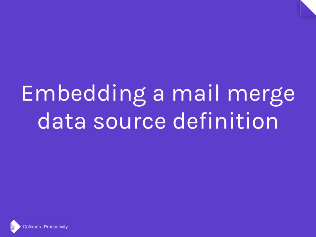 Embedding a mail merge data source definition