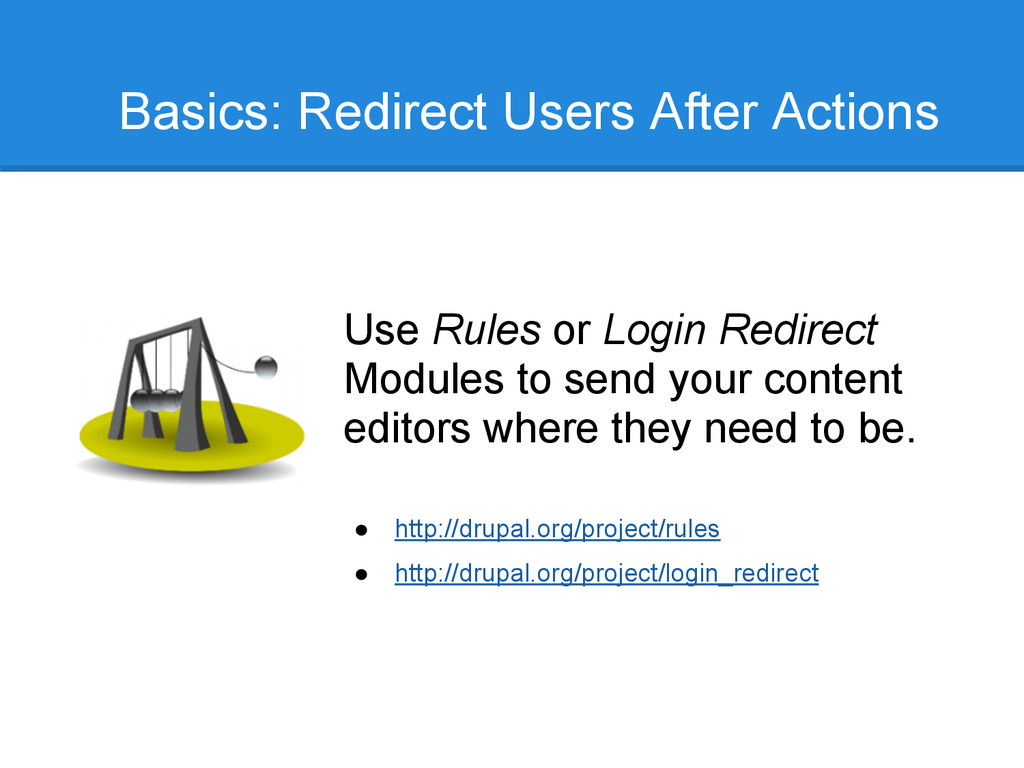 Use Rules or Login Redirect Modules to send you...