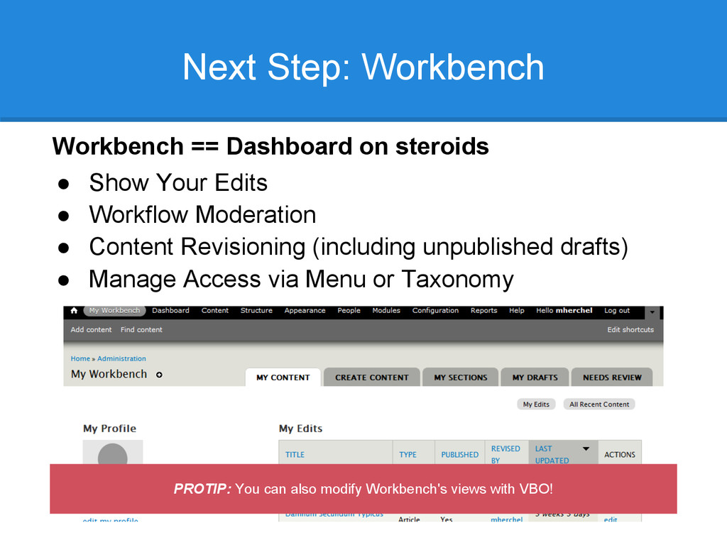 Workbench == Dashboard on steroids ● Show Your ...