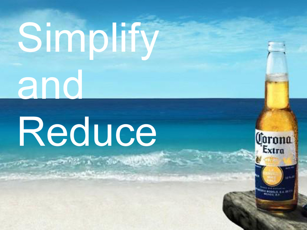 Simplify and Reduce