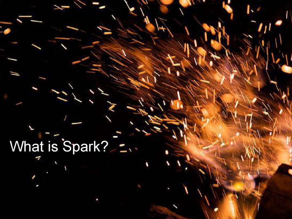 What is Spark?