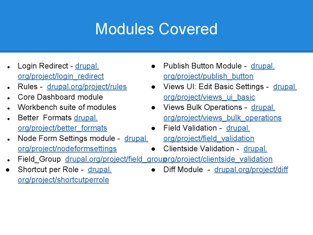 Modules Covered ● Login Redirect - drupal. org/...