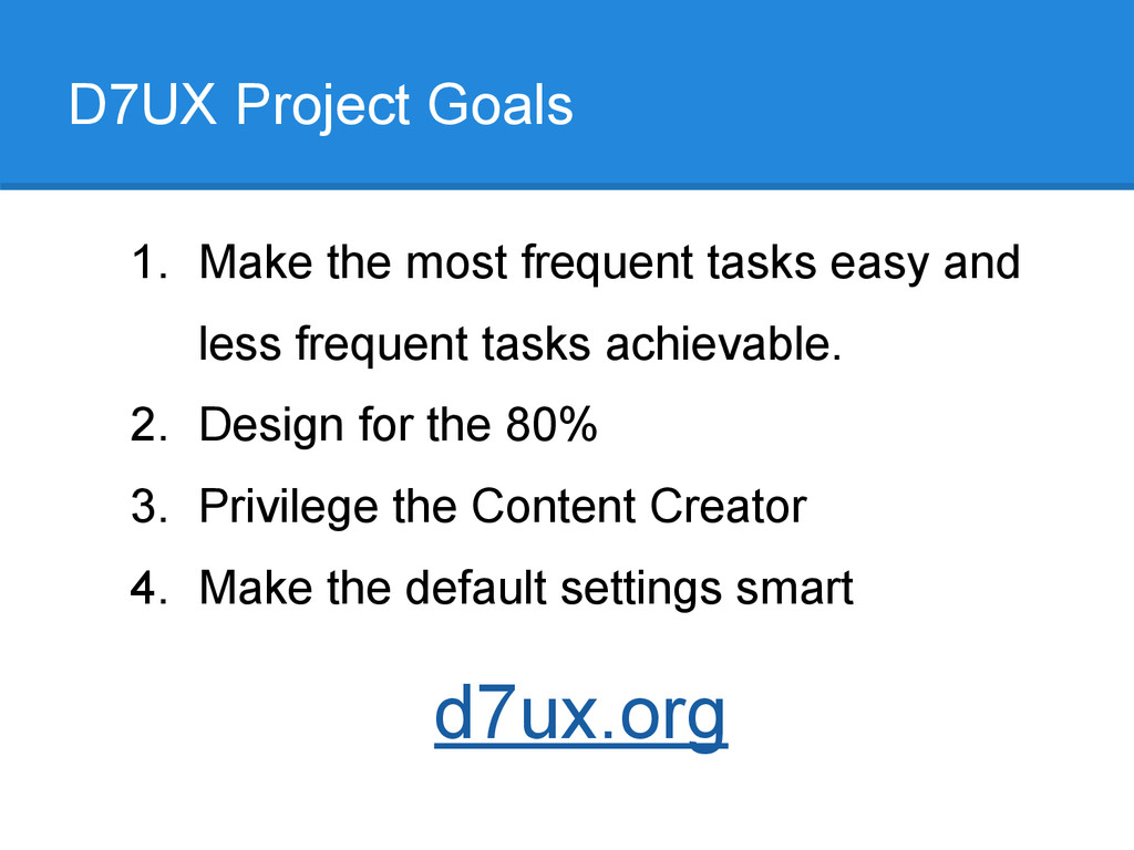 D7UX Project Goals 1. Make the most frequent ta...