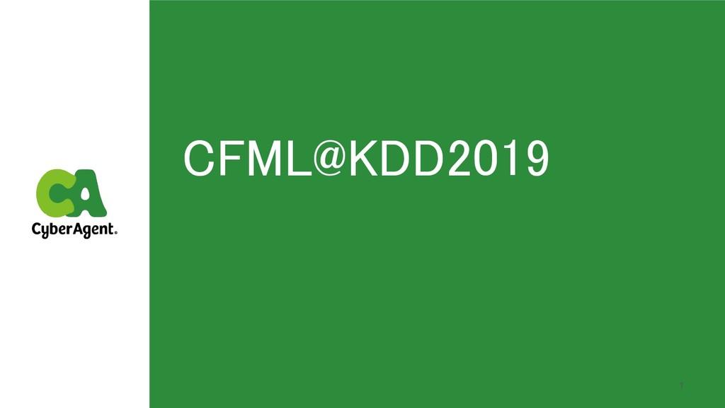 CFML@KDD2019 1