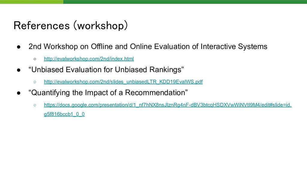 References (workshop) ● 2nd Workshop on Offlin...