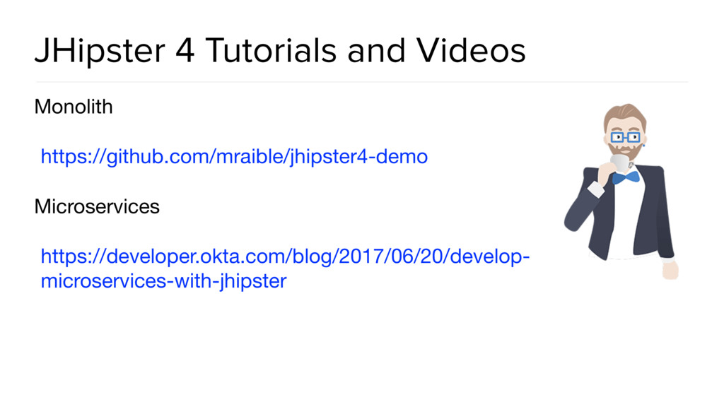 JHipster 4 Tutorials and Videos Monolith  https...