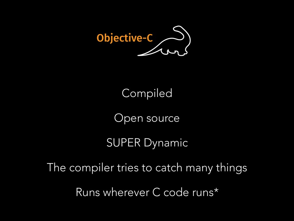 Compiled Open source SUPER Dynamic The compiler...
