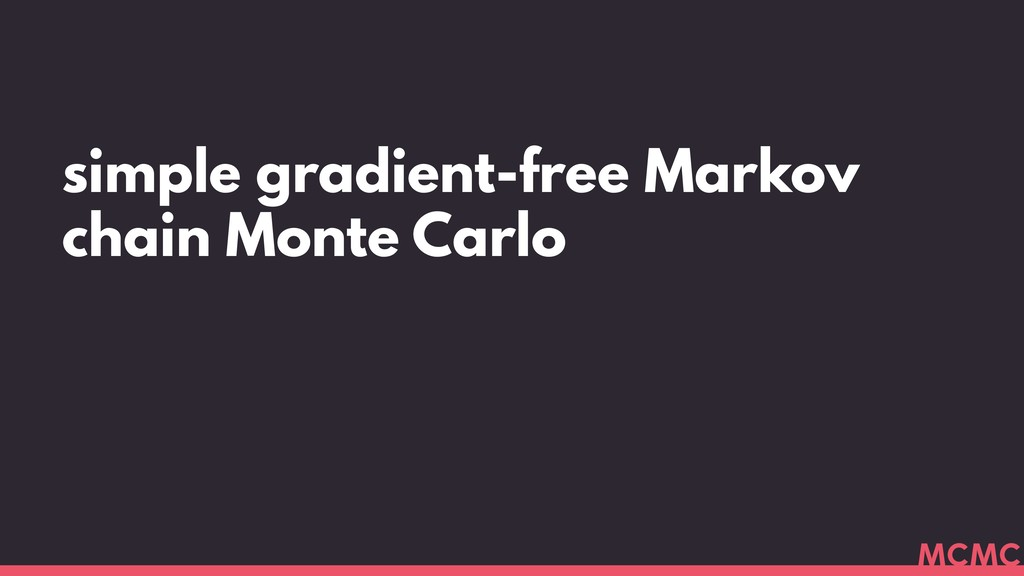 simple gradient-free Markov chain Monte Carlo M...